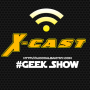 The X-Cast: GeekShow – Episode 3: Guardians and Stuff [AUDIO]