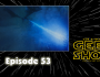 Geek Show Radio: Episode 53 – GoT Dragons?
